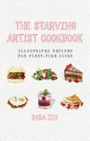 The Starving Artist Cookbook: Illustrated Recipes for First-Time Cooks Pdf/ePub eBook