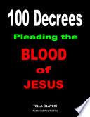 100 Decrees Pleading The Blood Of Jesus