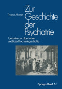 Zur Geschichte der Psychiatrie