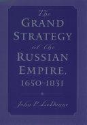 The Grand Strategy of the Russian Empire, 1650-1831 Pdf/ePub eBook