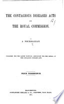 The Contagious Diseases Acts and the Royal Commission. By a Necessarian