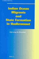 Indian Ocean Migrants and State Formation in Hadhramaut