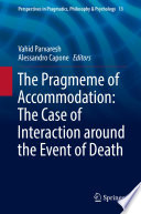 The Pragmeme of Accommodation  The Case of Interaction around the Event of Death Book PDF