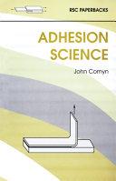 Adhesion Science