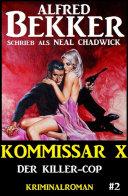 Neal Chadwick - Kommissar X #2: Der Killer-Cop