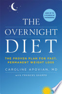 """The Overnight Diet: The Proven Plan for Fast, Permanent Weight Loss"" by Caroline Apovian, Frances Sharpe"