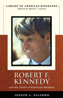 Robert F  Kennedy and the Death of American Idealism