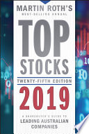 """Top Stocks 2019: A Sharebuyer's Guide to Leading Australian Companies"" by Martin Roth"