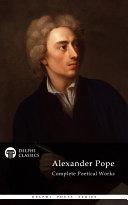 Delphi Complete Works of Alexander Pope  Illustrated