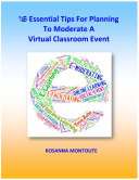 16 Essential Tips For Planning To Moderate A Virtual Classroom Event
