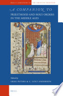 A Companion to Priesthood and Holy Orders in the Middle Ages