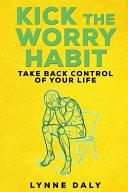 Kick the Worry Habit