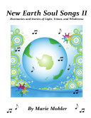 New Earth Soul Songs II: Harmonies and Stories of Light, Union, and Wholeness