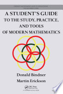 A Student s Guide to the Study  Practice  and Tools of Modern Mathematics