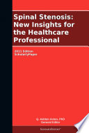 Spinal Stenosis New Insights For The Healthcare Professional 2011 Edition Book PDF