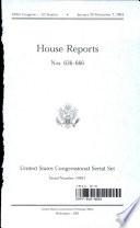 United States Congressional Serial Set Serial No 14921 House Reports Nos 636 666