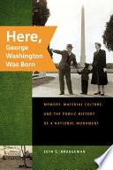 Here  George Washington Was Born