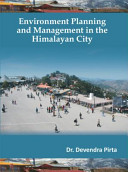 Environment Planning and Management in the Himalayan City Book
