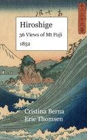 Hiroshige 36 Views of Mt Fuji 1852
