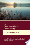 The Bible Knowledge Commentary Major Prophets