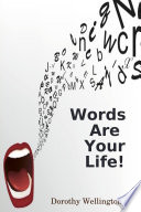 Words Are Your Life