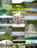 Pdf My Camino de Santiago Adventure Telecharger