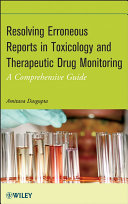Resolving Erroneous Reports in Toxicology and Therapeutic Drug Monitoring Book