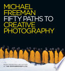 Fifty Paths to Creative Photography Book