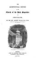 The Architectural History of the Church of the Holy Sepulchre at Jerusalem