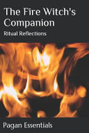 The Fire Witch's Companion: Ritual Reflections