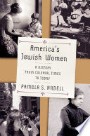 America S Jewish Women  A History From Colonial Times To Today
