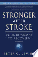 Stronger After Stroke, Second Edition  : Your Roadmap to Recovery
