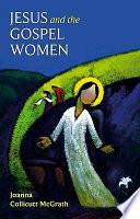 Jesus and the Gospel Women