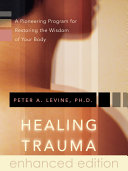 Healing Trauma: A Pioneering Program for Restoring the ...