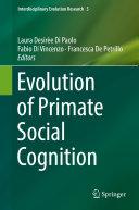 Evolution of Primate Social Cognition