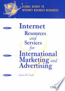 Internet Resources and Services for International Marketing and Advertising