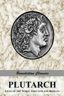 Plutarch  Lives of the Noble Grecians and Romans  Complete and Unabridged