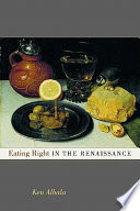 """Eating Right in the Renaissance"" by Ken Albala"
