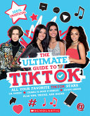 Tiktok The Ultimate Unofficial Guide