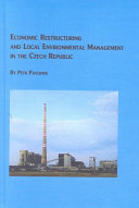 Economic Restructuring and Local Environmental Management in the Czech Republic