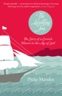 The Levelling Sea  The Story of a Cornish Haven in the Age of Sail