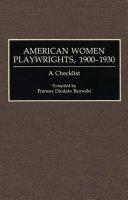 American women playwrights, 1900-1930: a checklist