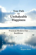 Your Path to Unshakeable Happiness