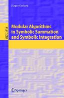 Modular Algorithms in Symbolic Summation and Symbolic Integration [Pdf/ePub] eBook
