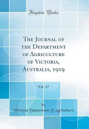 The Journal Of The Department Of Agriculture Of Victoria Australia 1919 Vol 17 Classic Reprint
