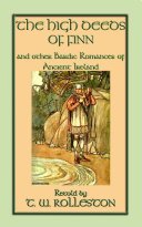 THE HIGH DEEDS OF FINN AND OTHER BARDIC ROMANCES OF IRELAND