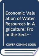 Economic Valuation of Water Resources in Agriculture