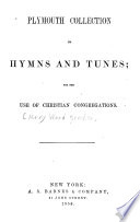 Plymouth Collection Of Hymns And Tunes For The Use Of Christian Congregations Supplementary Hymns Added By The Churches Of The Miami Conference 1856 25p At End Book PDF
