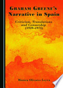 Graham Greene's Narrative in Spain  : Criticism, Translations and Censorship (1939-1975)