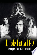 Whole Lotta Led Our Flight With Led Zeppelin